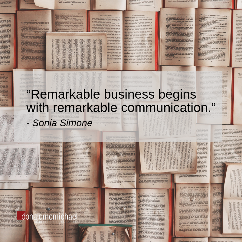 """Remarkable business begins with remarkable communication."" - Sonia Simone"